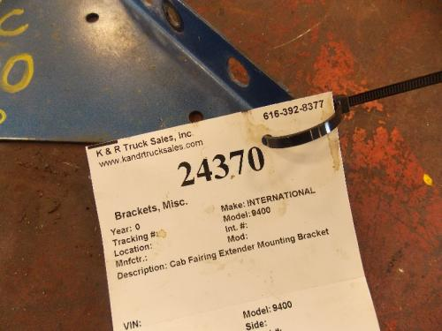 INTERNATIONAL 9400 Brackets, Misc.